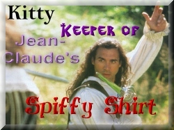 I'm the Keeper of Jean-Claude's Spiffy Shirt!